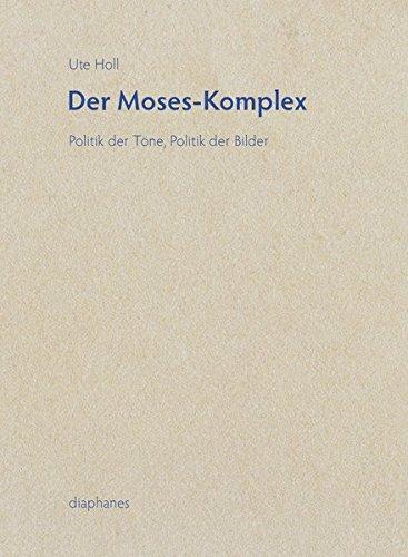 Der-Moses-Komplex-Politik-der-Töne-Politik-der-Bilder.jpg